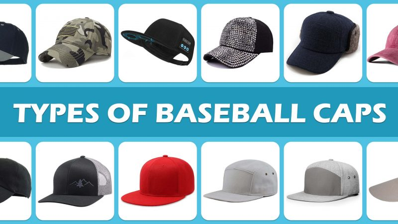 Types Of Baseball Caps And Hats