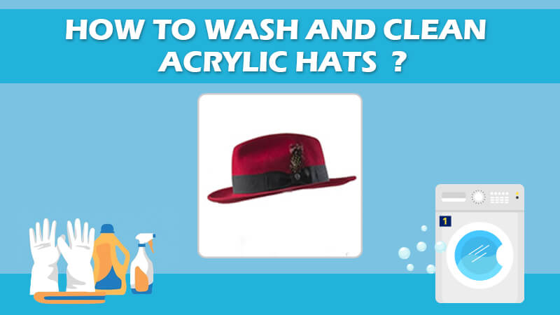 How To Wash And Clean Acrylic Hats And Caps