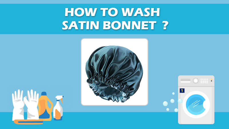 How To Wash And Clean Satin Bonnet