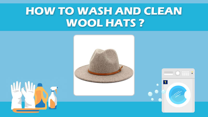 How To Wash And Clean Wool Hats