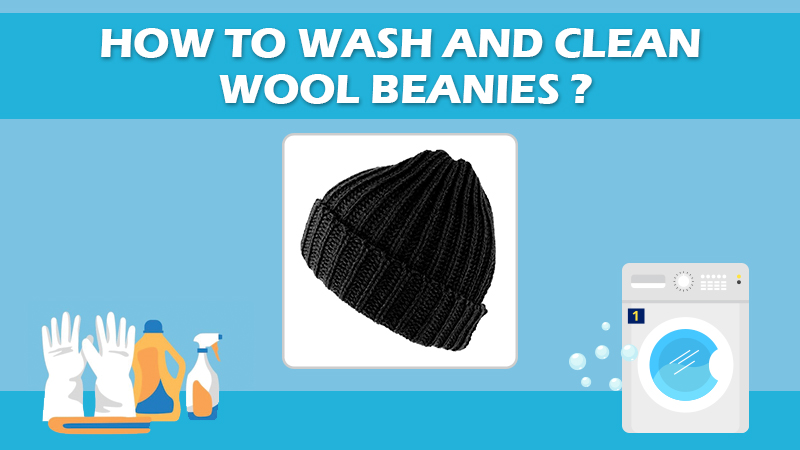 How To Wash And Clean Wool Beanies