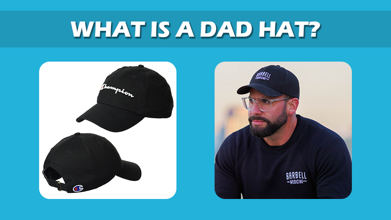 What Is A Dad Hat