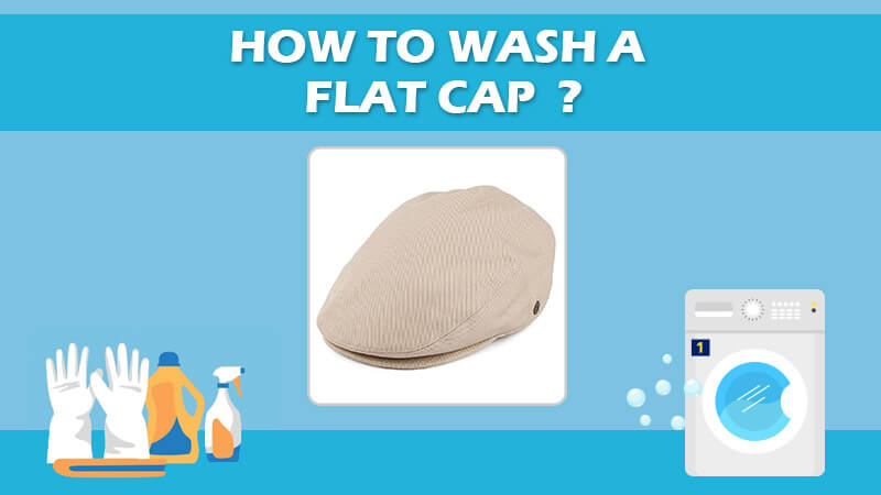 How To Wash A Flat Cap Correct Way