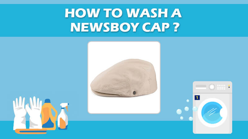 How To Wash A Newsboy Cap