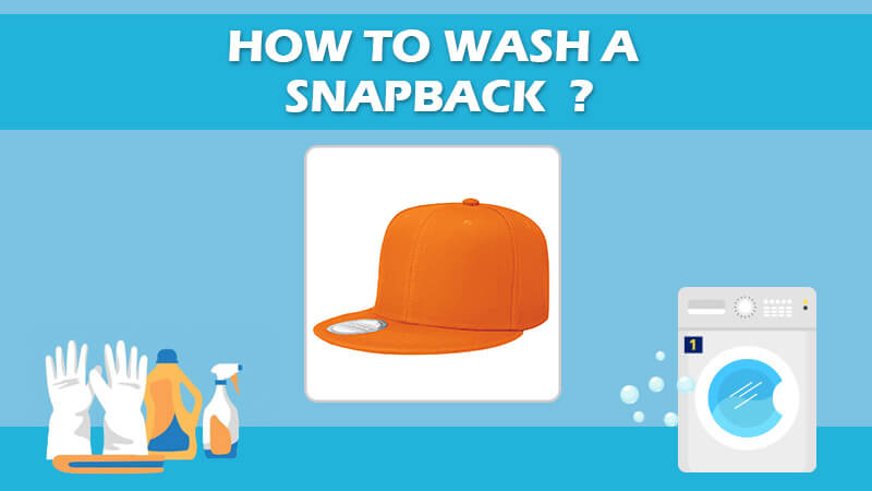 How To Wash A Snapback [For All Types Of Snapback Hat]