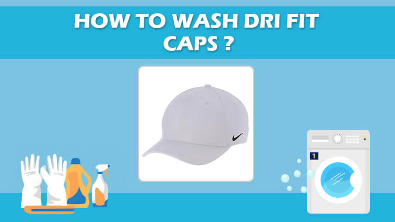 How To Wash Dri Fit Caps