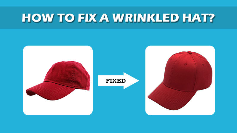 How To Fix A Wrinkled Hat