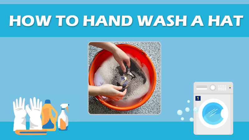 How To Hand Wash A Hat